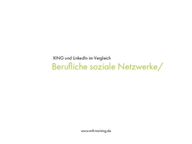 www.mth-training.de Berufliche soziale Netzwerke/ XING und LinkedIn im Vergleich
