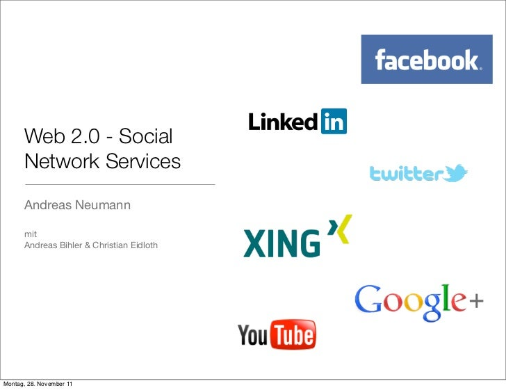 Web 2.0 - Social      Network Services      Andreas Neumann      mit      Andreas Bihler & Christian EidlothMontag, 28. No...