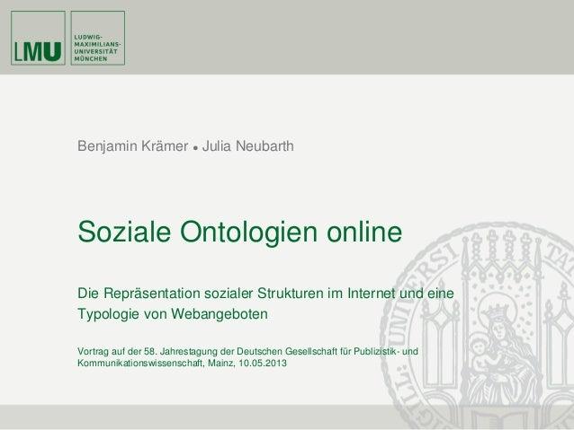 Benjamin Krämer ● Julia NeubarthSoziale Ontologien onlineDie Repräsentation sozialer Strukturen im Internet und eineTypolo...