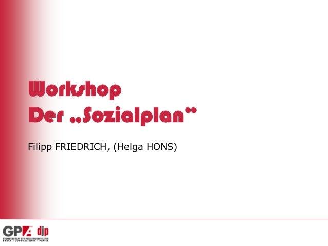 """Workshop Der """"Sozialplan"""" Filipp FRIEDRICH, (Helga HONS)"""