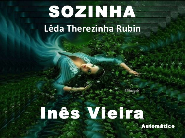 SOZINHA Lêda Therezinha Rubin Inês Vieira Automático