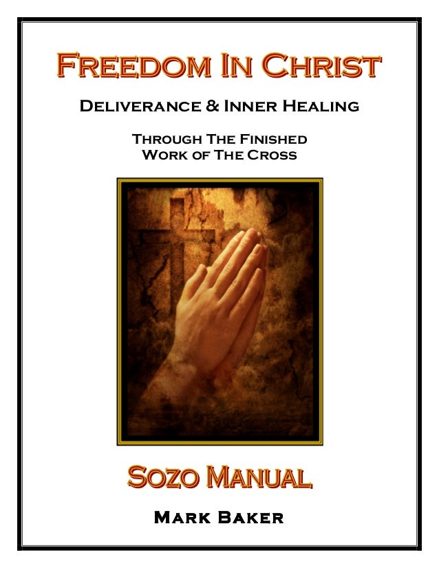 Deliverance & Inner Healing     Through The Finished      Work of The Cross       Mark Baker