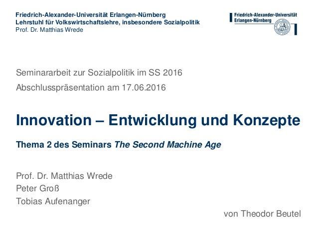 Friedrich-Alexander-Universität Erlangen-Nürnberg Lehrstuhl für Volkswirtschaftslehre, insbesondere Sozialpolitik Prof. Dr...