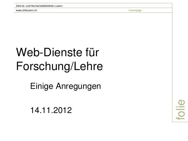 Zentral- und Hochschulbibliothek Luzernwww.zhbluzern.ch                          homepageWeb-Dienste fürForschung/Lehre   ...