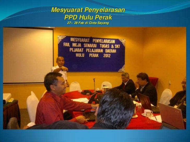 Mesyuarat Penyelarasan    PPD Hulu Perak     27 – 29 Feb di Cinta Sayang