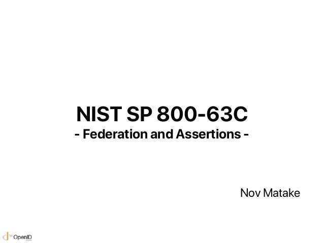 NIST SP 800-63C - Federation and Assertions - Nov Matake