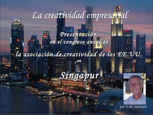 La creatividad empresarial PresentaciónPresentación en el congreso anual deen el congreso anual de la asociación de creati...