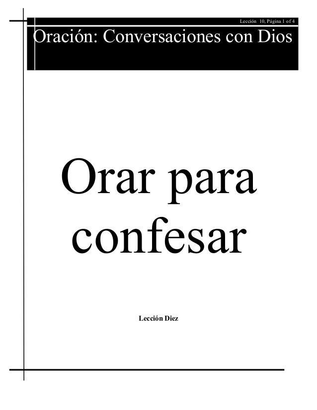 Lección 10, Página 1 of 4  OP  Oración: Conversaciones con Dios  Orar para confesar Lección Diez