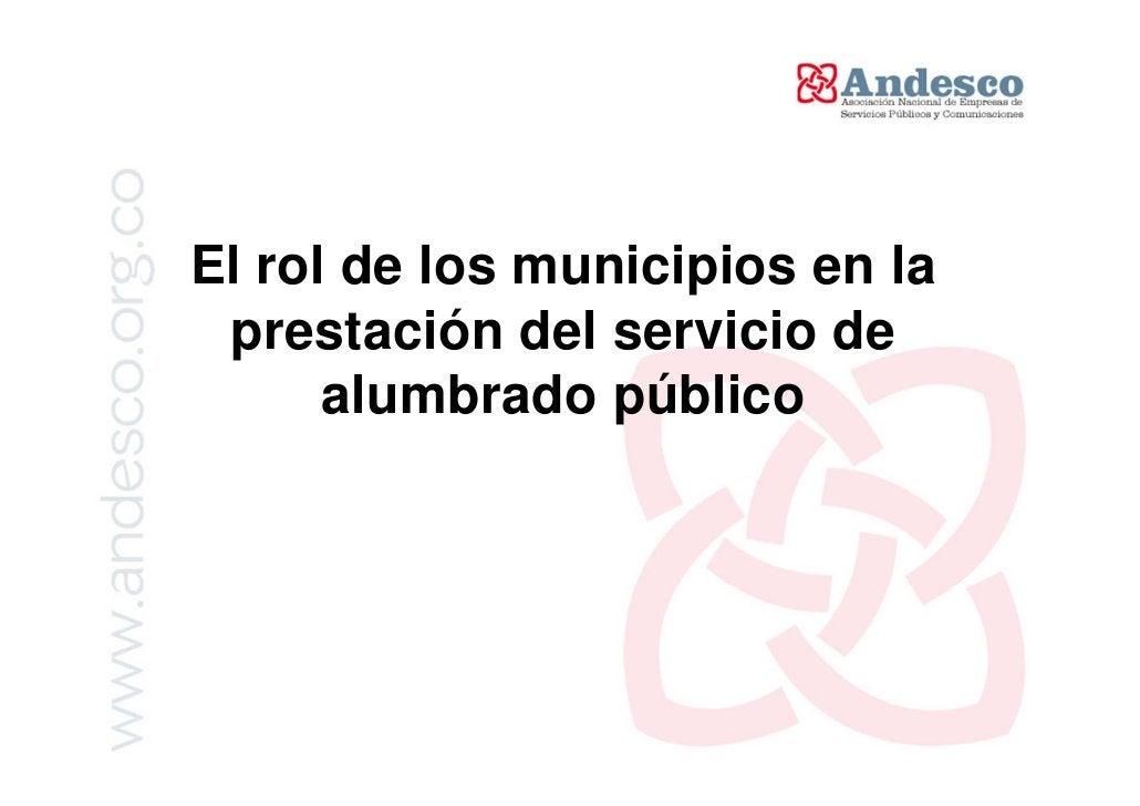 Consideraciones generales frente al      servicio de alumbrado públicoLos municipios y distritos son constitucional y lega...