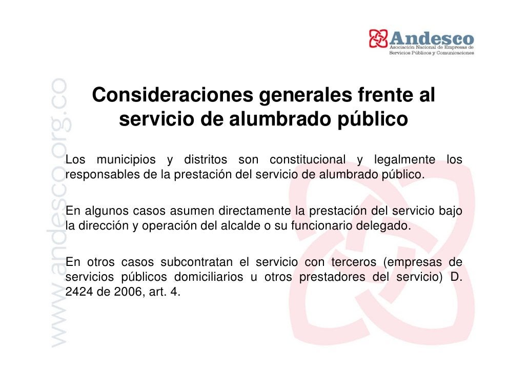 ¿Qué comprende la prestación del      servicio de alumbrado público?El servicio de alumbrado público debe prestarse dentro...