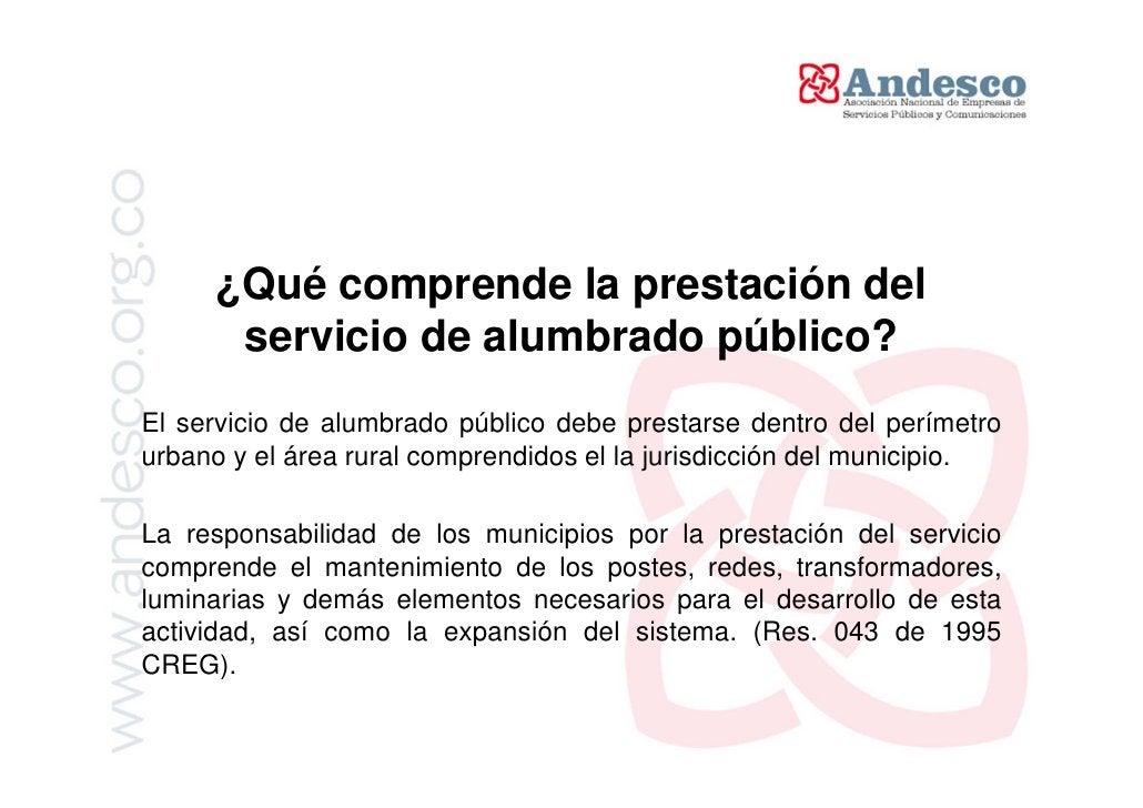 Financiación del servicio de alumbrado                   públicoConforme lo establece la ley, el servicio de alumbrado púb...