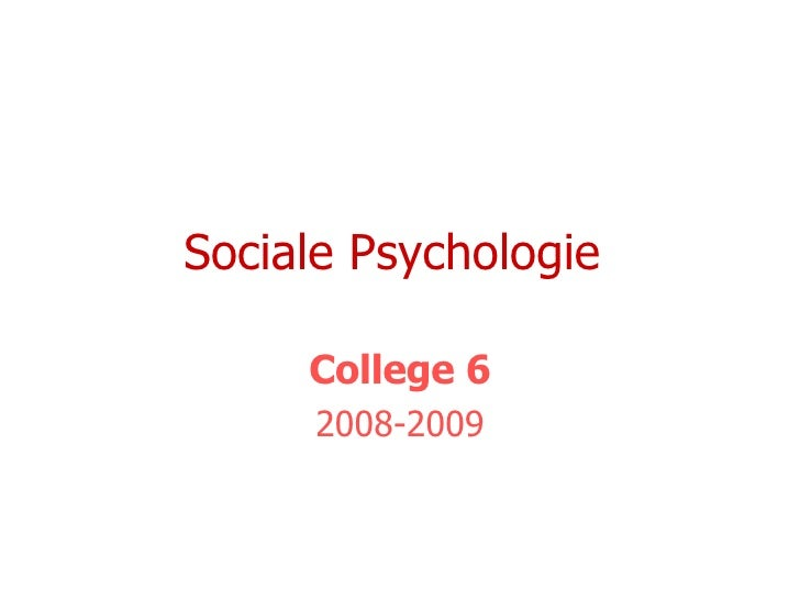 Sociale Psychologie  College 6 2008-2009