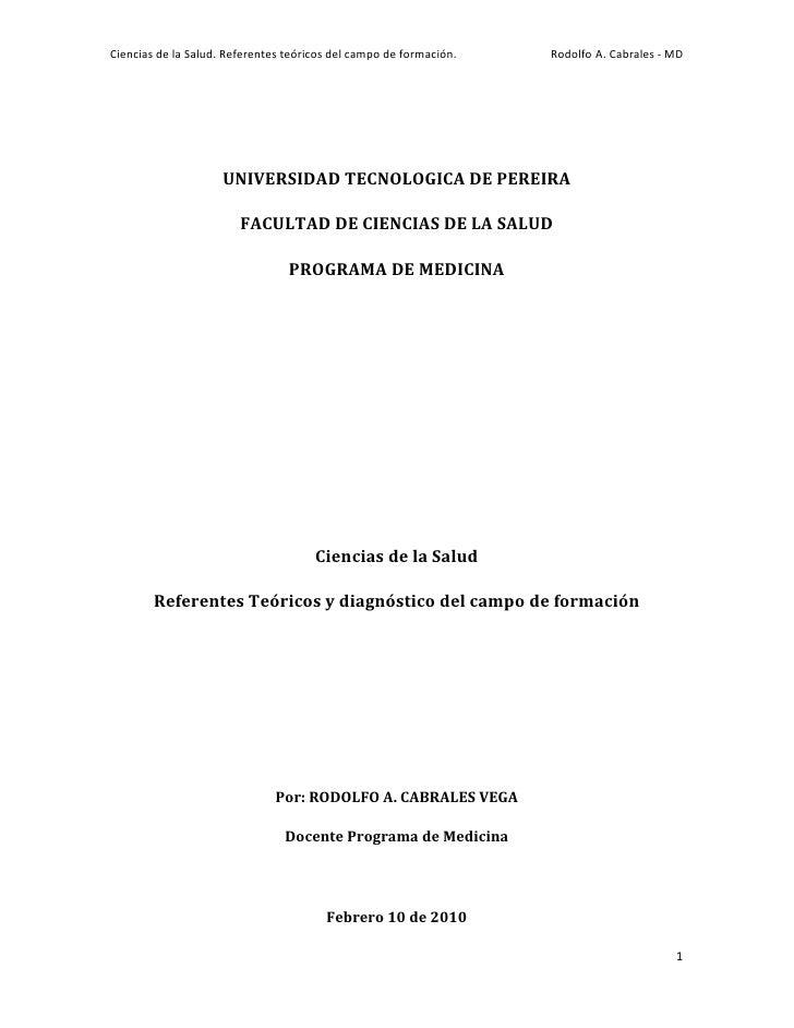 Ciencias  de  la  Salud.  Referentes  teóricos  del  campo  de  formación.     Rodolfo  A.  Cabral...