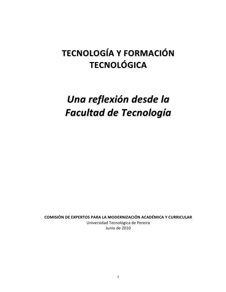 TECNOLOGÍA Y FORMACIÓN             TECNOLÓGICA            Una reflexión desde la          Facultad de Tecnología     COMIS...