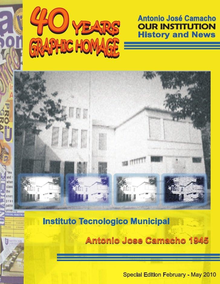 40     YEARS                         Antonio José Camacho                         OUR INSTITUTION                         ...