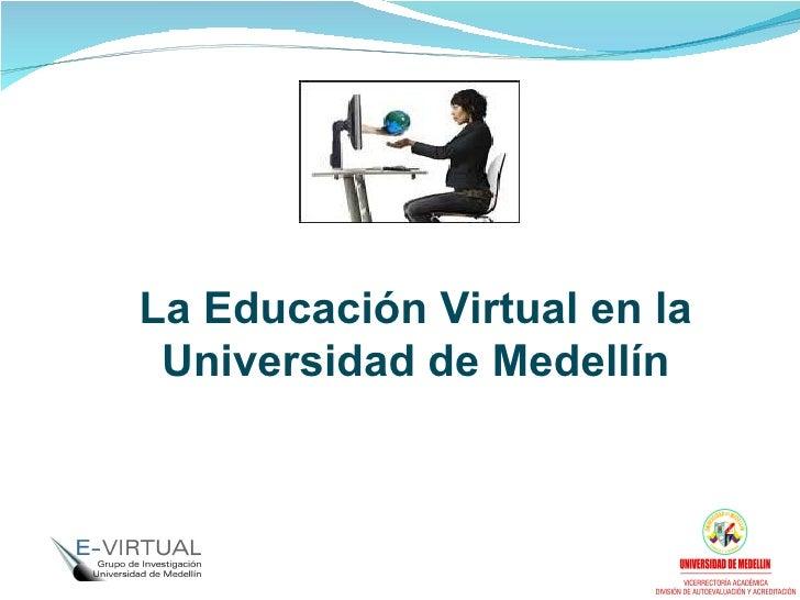 La Educación Virtual en la Universidad de Medellín