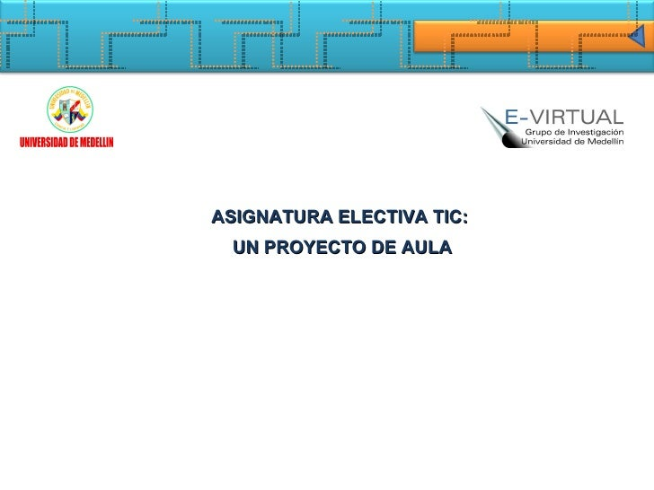 ASIGNATURA ELECTIVA TIC:  UN PROYECTO DE AULA