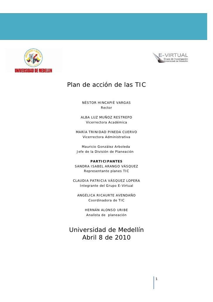Plan de acción de las TIC            NÉSTOR HINCAPIÉ VARGAS                   Rector           ALBA LUZ MUÑOZ RESTREPO    ...