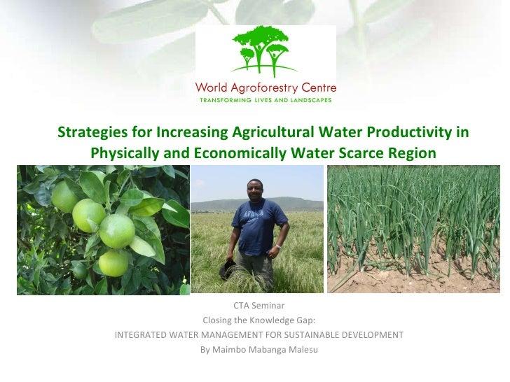 CTA Seminar Closing the Knowledge Gap: INTEGRATED WATER MANAGEMENT FOR SUSTAINABLE DEVELOPMENT By Maimbo Mabanga Malesu St...