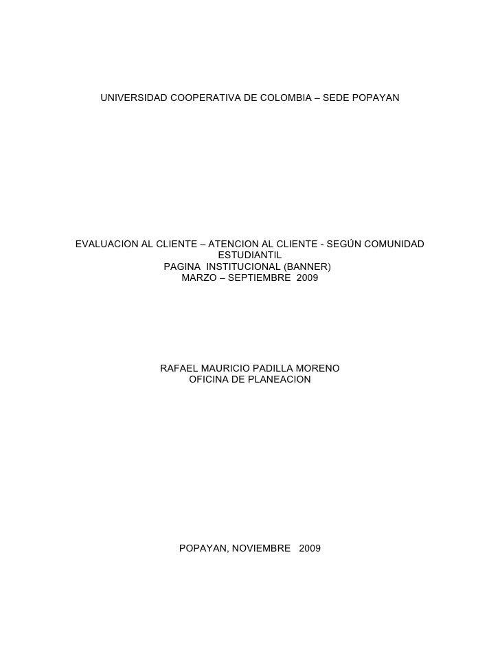 UNIVERSIDAD COOPERATIVA DE COLOMBIA – SEDE POPAYAN     EVALUACION AL CLIENTE – ATENCION AL CLIENTE - SEGÚN COMUNIDAD      ...