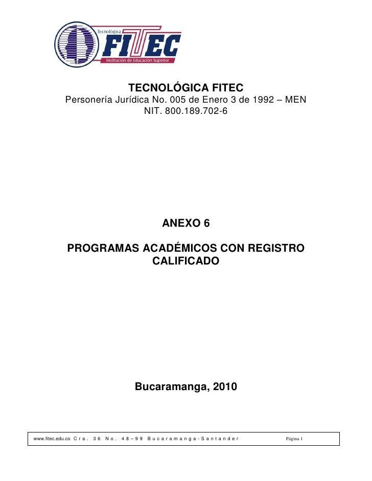 TECNOLÓGICA FITEC              Personería Jurídica No. 005 de Enero 3 de 1992 – MEN                                NIT. 80...