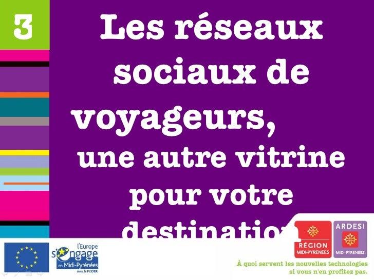 Les réseaux sociaux de voyageurs,  une autre vitrine pour votre destination 3