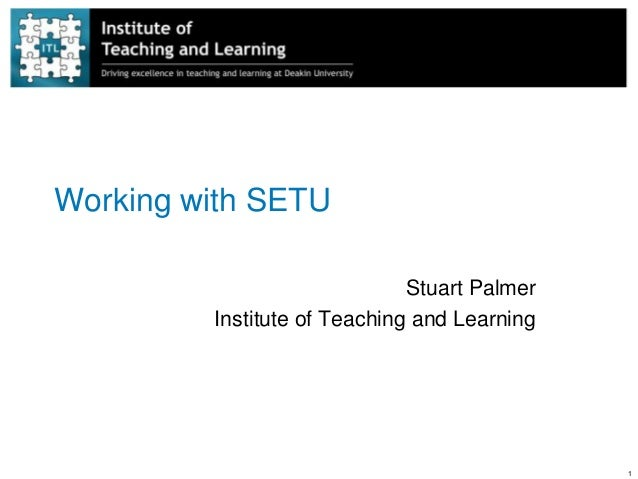1Working with SETUStuart PalmerInstitute of Teaching and Learning