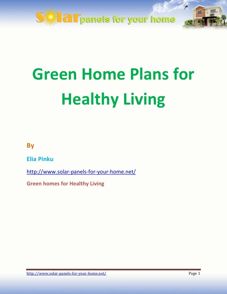 Green Home Plans for     Healthy LivingByElia Pinkuhttp://www.solar-panels-for-your-home.net/Green homes for Healthy Livin...