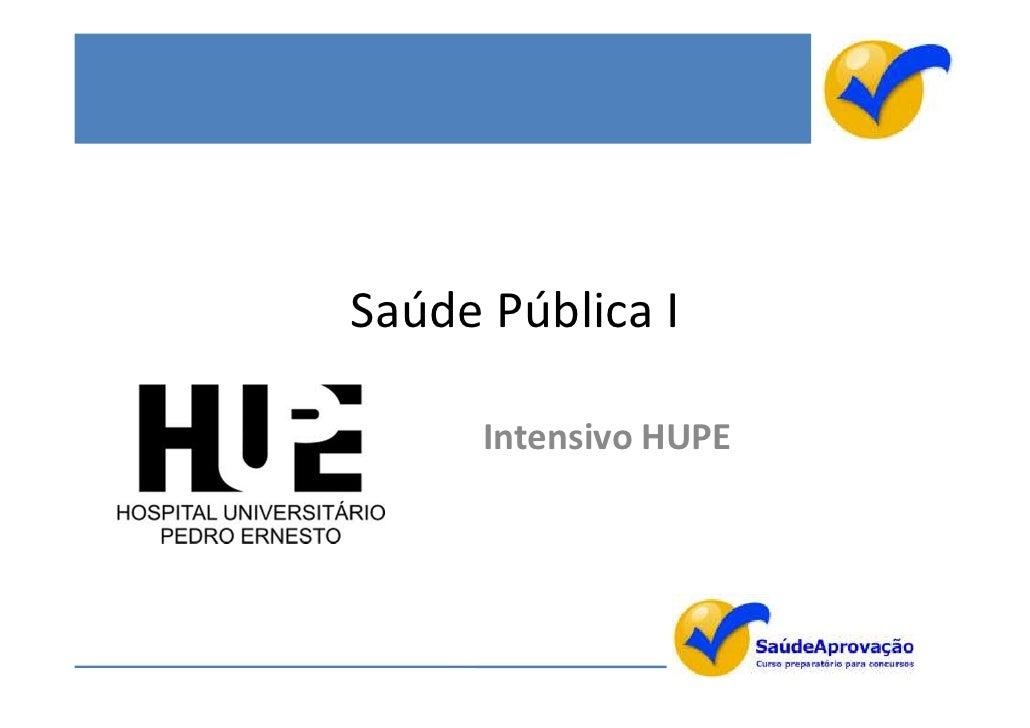 Saúde Pública I      Intensivo HUPE