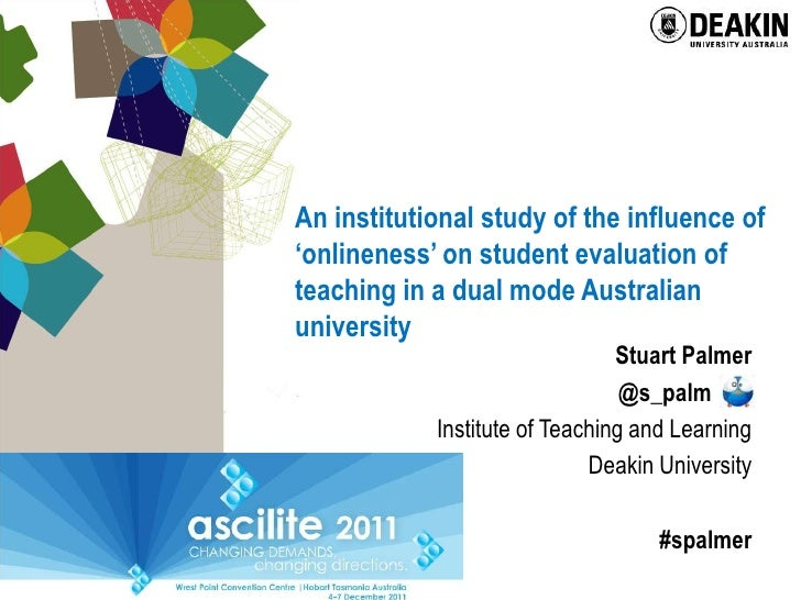 An institutional study of the influence of'onlineness' on student evaluation ofteaching in a dual mode Australianuniversit...