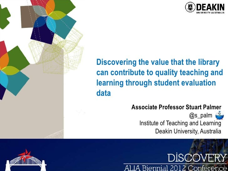 Discovering the value that the librarycan contribute to quality teaching andlearning through student evaluationdata       ...