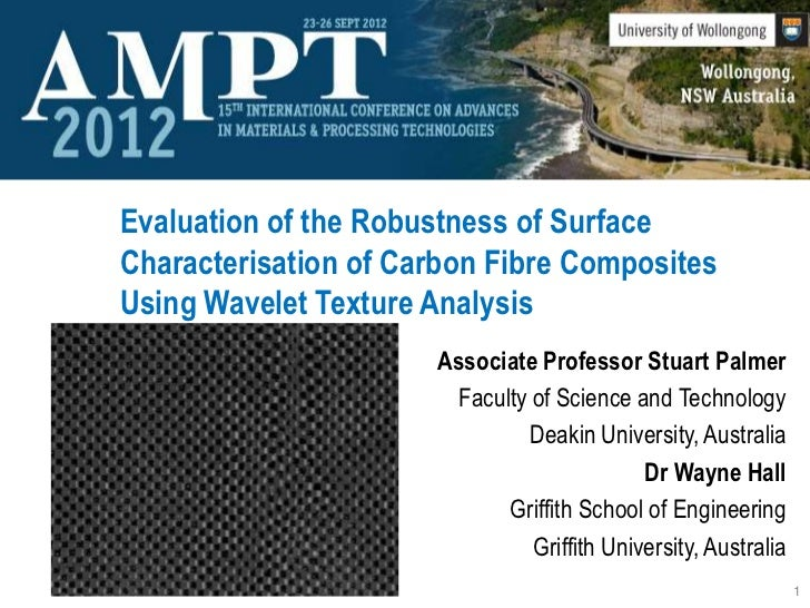 Evaluation of the Robustness of SurfaceCharacterisation of Carbon Fibre CompositesUsing Wavelet Texture Analysis          ...