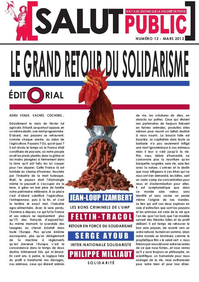 NUMÉRO 13 - MARS 2013LE GRAND RETOUR DU SOLIDARISMEÉDIT         O RIALADIEU VEAUX, VACHES, COCHONS...                     ...