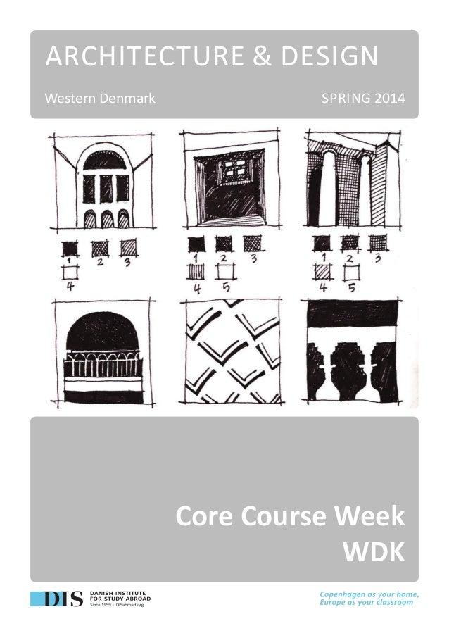 Architecture & Design Western Denmark  Spring 2014  Core Course Week WDK