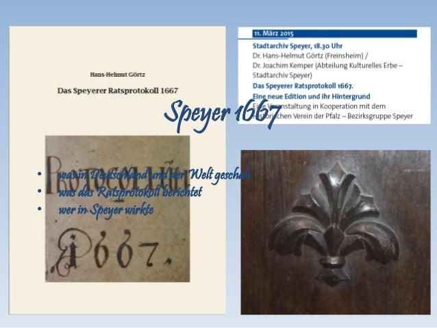 Speyer 1667 • was in Deutschland und der Welt geschah • was das Ratsprotokoll berichtet • wer in Speyer wirkte