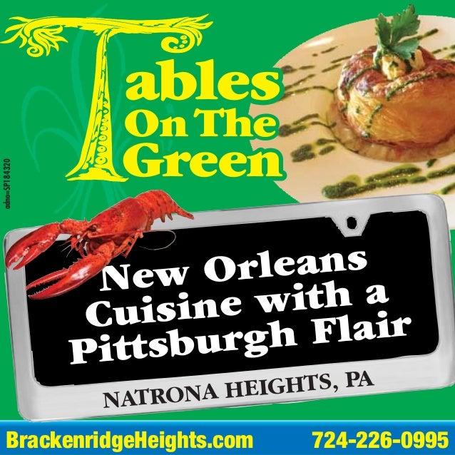 Bra cke n ridge He igh ts .com 724-226 -09 9 5 adno=SP184320 NATRONA HEIGHTS, PA New Orleans Cuisine with a Pittsburgh Fla...