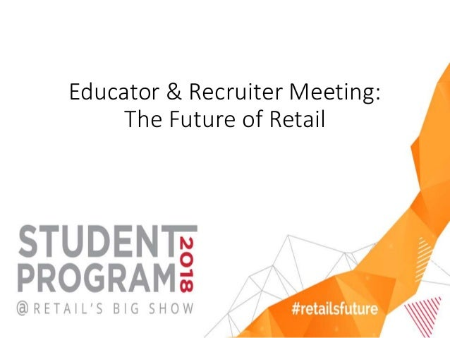 Educator & Recruiter Meeting: The Future of Retail