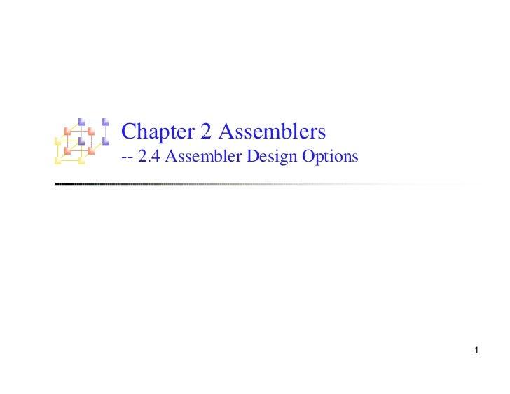 Chapter 2 Assemblers-- 2.4 Assembler Design Options