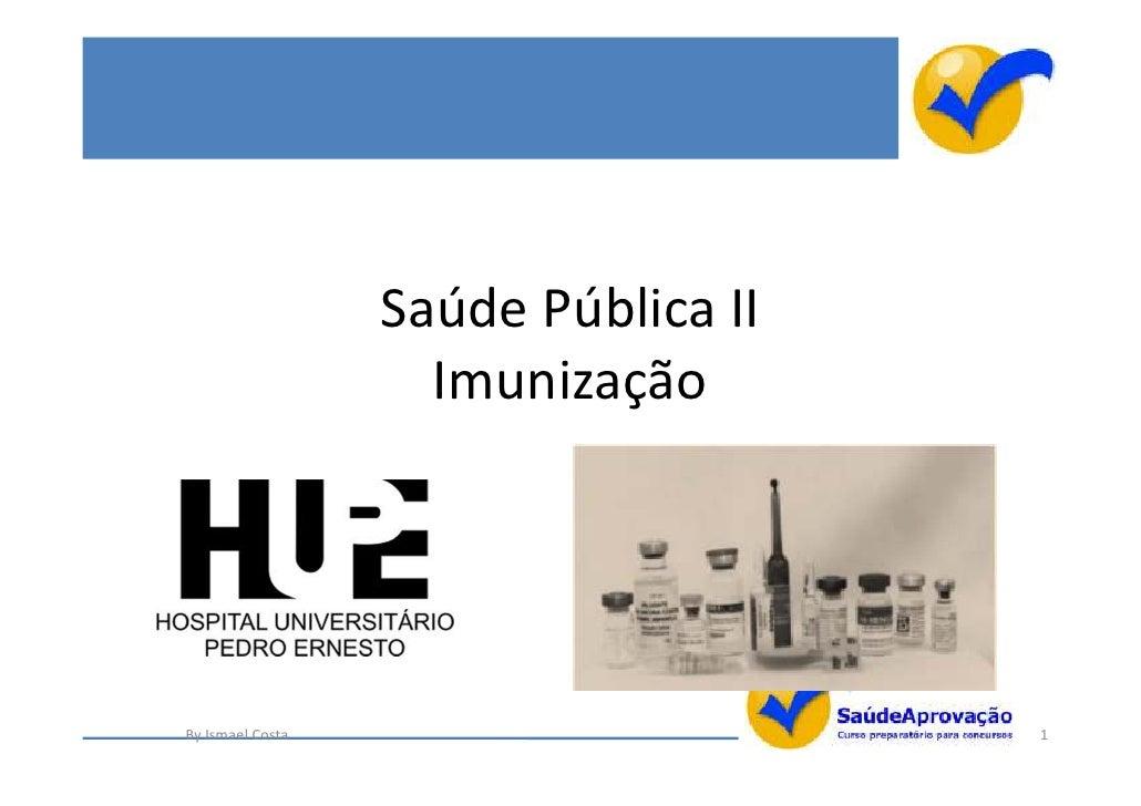 Saúde Pública II                    ImunizaçãoBy Ismael Costa                      1