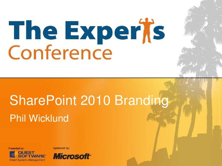 SharePoint 2010 Branding Phil Wicklund