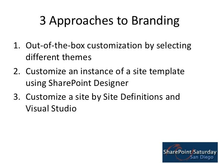 Sharepoint branding guidance sharepoint saturday san diego for Sharepoint 2010 branding templates