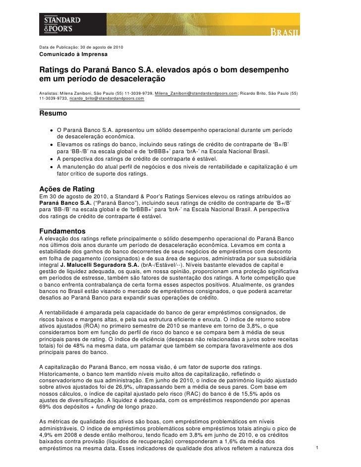 Data de Publicação: 30 de agosto de 2010 Comunicado à Imprensa  Ratings do Paraná Banco S.A. elevados após o bom desempenh...