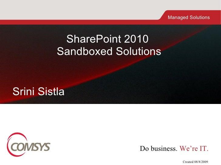 SharePoint 2010  Sandboxed Solutions Created 08/8/2009 Srini Sistla