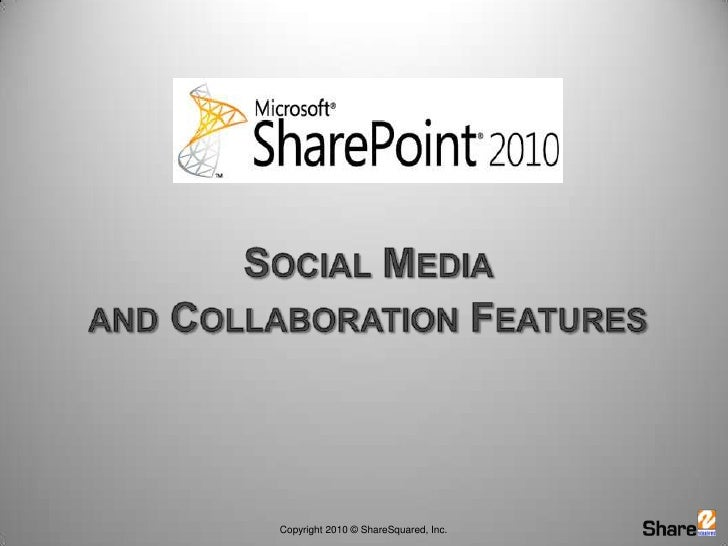 Social Media <br />and Collaboration Features<br />