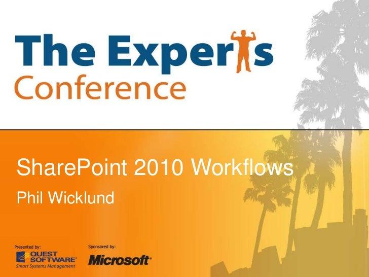SharePoint 2010 Workflows Phil Wicklund