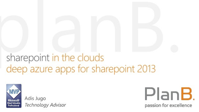 SharePoint in the clouds: a long jurneySolution types and developmenttechniquesSharePoint APPs, Azure and Office 365