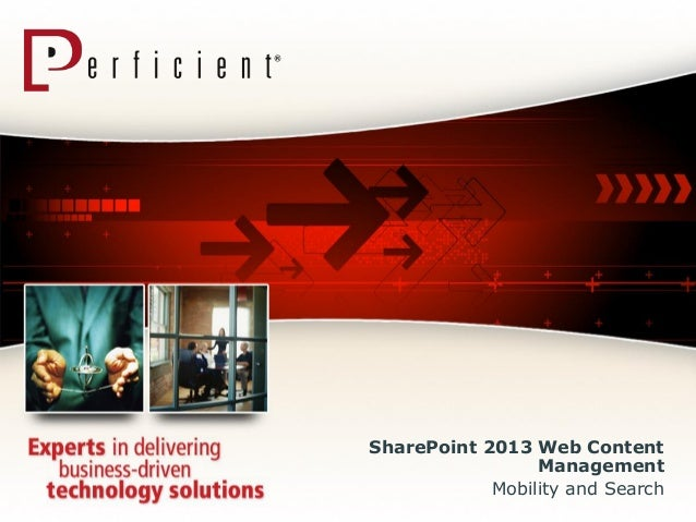SharePoint 2013 Web Content                 Management            Mobility and Search