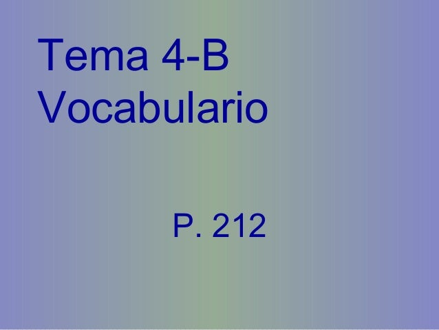 Tema 4-B Vocabulario P. 212