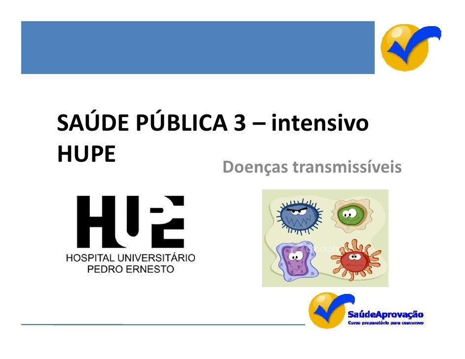 SAÚDE PÚBLICA 3 – intensivoHUPE         Doenças transmissíveis