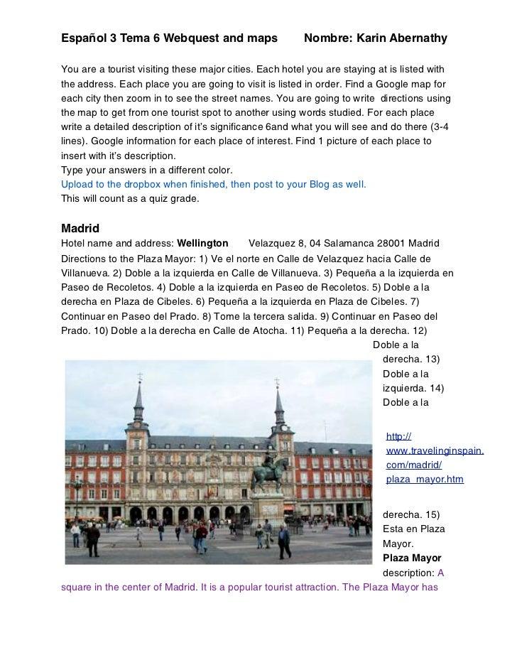 Español 3 Tema 6 Webquest and maps                      Nombre: Karin AbernathyYou are a tourist visiting these major citi...